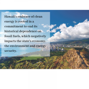 Photo from Diamond Head, Oahu. Message: Hawaii's embrace of clean energy is rooted in a commitment to end its historical dependence on fossil fuels, which negatively impacts the state's economy, the environment and energy security.